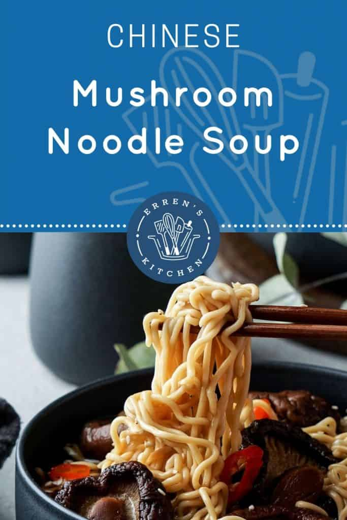 Chinese Mushroom Noodle Soup in a bowl with noodles on chopsticks