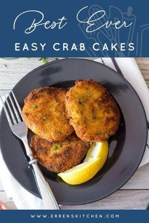 Best Ever Easy Crab Cakes Erren S Kitchen