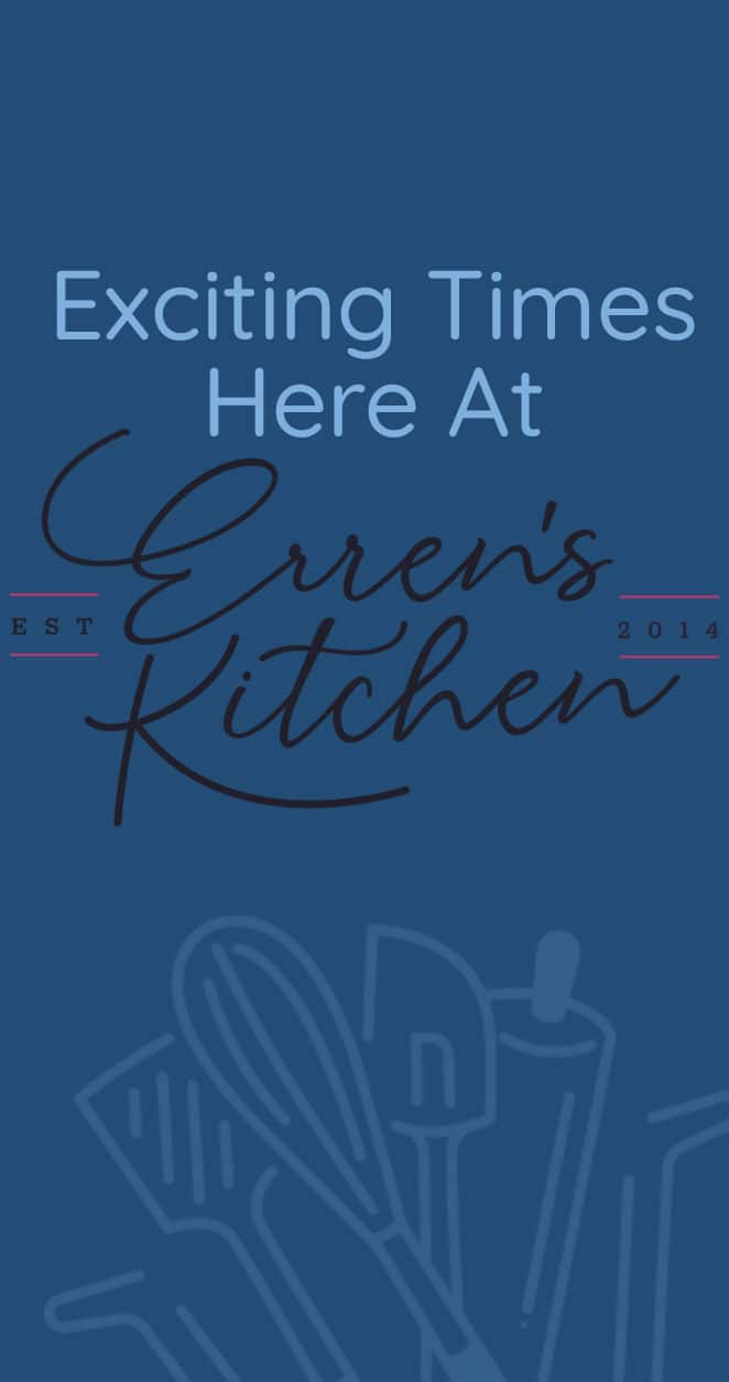 a graphic reading exciting times on Erren's Kitchen