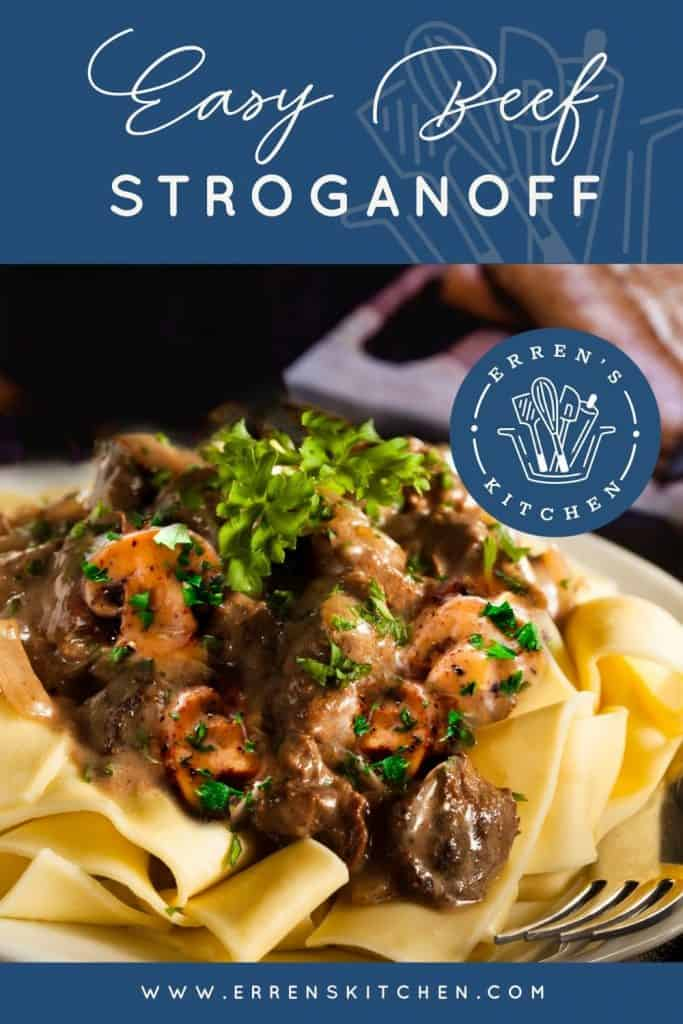 Beef and mushrooms in a creamy sauce over noodles with the words Easy Beef Stroganoff