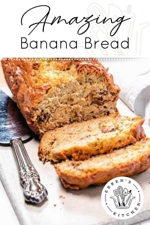 Award Winning Banana Bread Erren S Kitchen